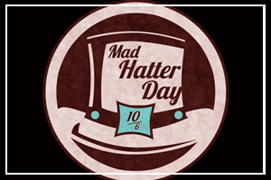 October 6 - Mad Hatter Day